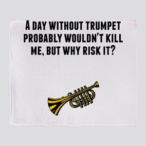A Day Without Trumpet Throw Blanket
