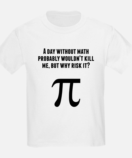 A Day Without Math T-Shirt