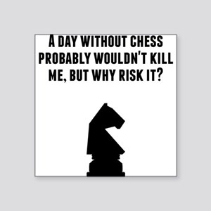 A Day Without Chess Sticker