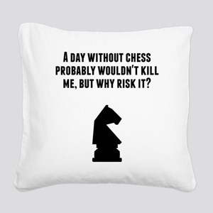 A Day Without Chess Square Canvas Pillow