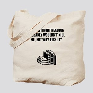 A Day Without Reading Tote Bag