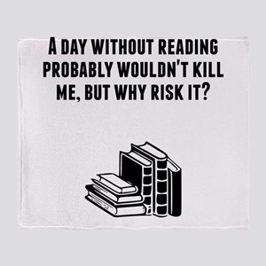 A Day Without Reading Throw Blanket