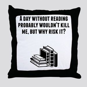 A Day Without Reading Throw Pillow