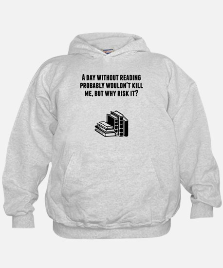A Day Without Reading Hoodie