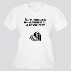 A Day Without Reading Plus Size T-Shirt