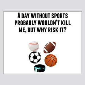 A Day Without Sports Posters