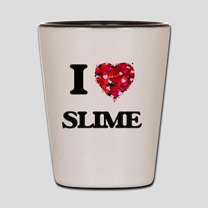 I love Slime Shot Glass