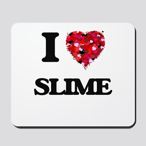 I love Slime Mousepad