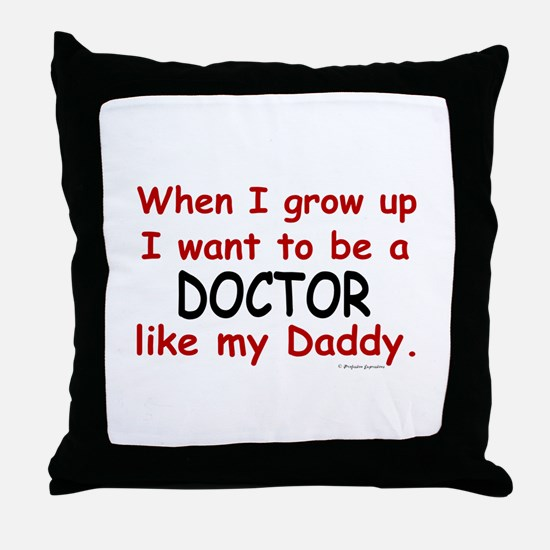 Doctor (Like My Daddy) Throw Pillow