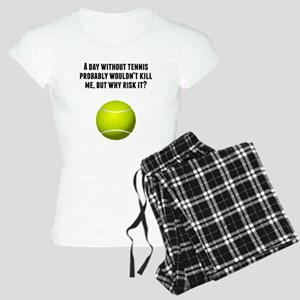 A Day Without Tennis Pajamas
