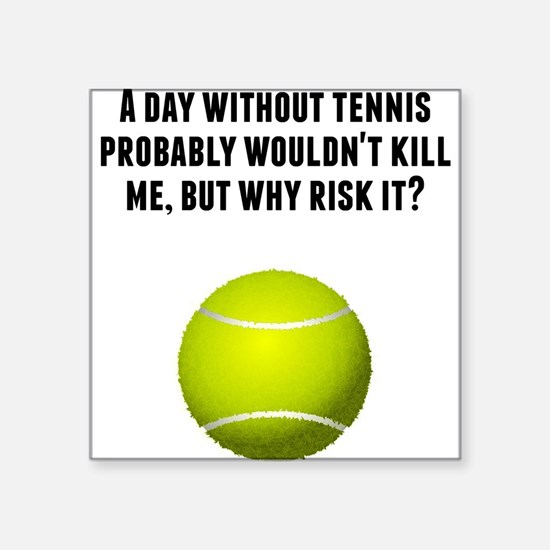 A Day Without Tennis Sticker