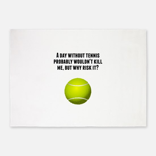 A Day Without Tennis 5'x7'Area Rug