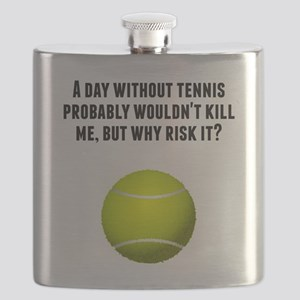 A Day Without Tennis Flask