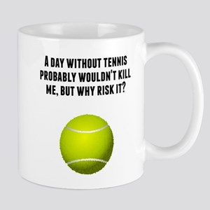 A Day Without Tennis Mugs