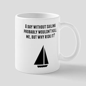 A Day Without Sailing Mugs