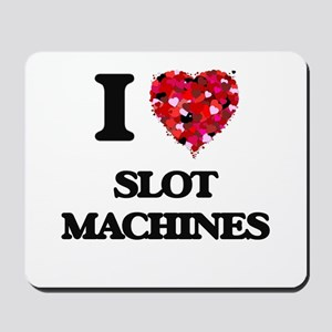 I love Slot Machines Mousepad