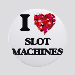 I love Slot Machines Ornament (Round)