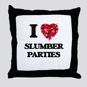 I love Slumber Parties Throw Pillow