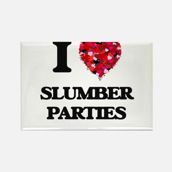 I love Slumber Parties Magnets