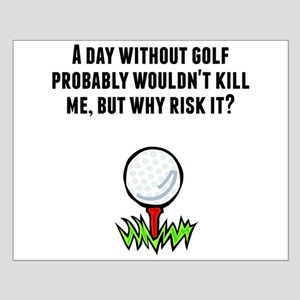 A Day Without Golf Posters