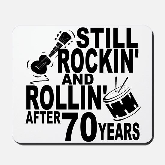 Rockin And Rollin After 70 Years Mousepad