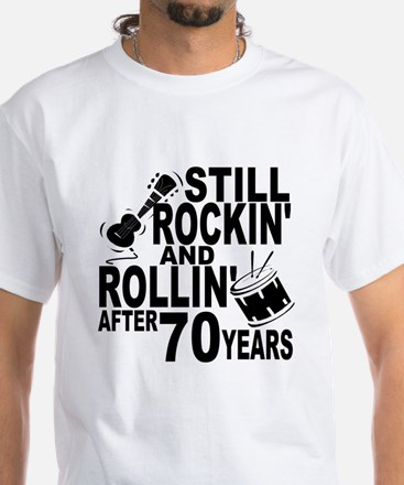 Rockin And Rollin After 70 Years T-Shirt