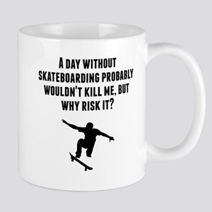 A Day Without Skateboarding Mugs