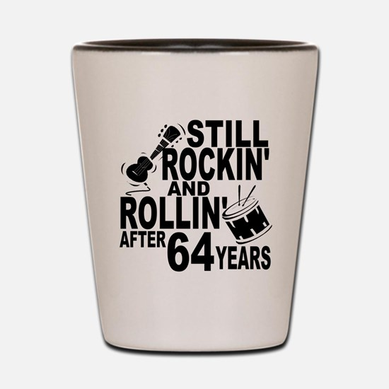 Rockin And Rollin After 64 Years Shot Glass