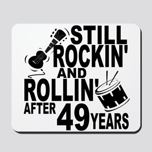 Rockin And Rollin After 49 Years Mousepad