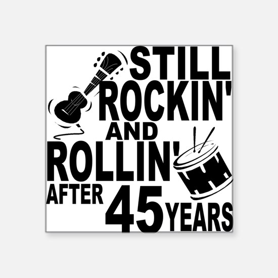 Rockin And Rollin After 45 Years Sticker