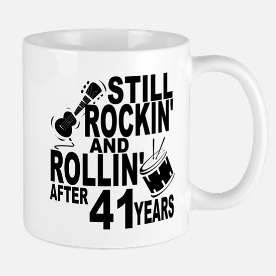 Rockin And Rollin After 41 Years Mugs