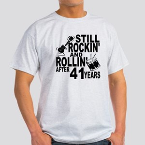 Rockin And Rollin After 41 Years T-Shirt