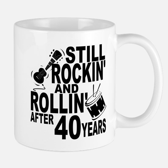 Rockin And Rollin After 40 Years Mugs