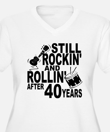 Rockin And Rollin After 40 Years Plus Size T-Shirt