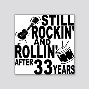 Rockin And Rollin After 33 Years Sticker