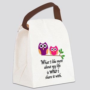 WHAT I LIKE MOST ABOUT MY LIFE IS Canvas Lunch Bag