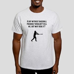 A Day Without Baseball T-Shirt