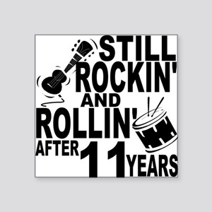 Rockin And Rollin After 11 Years Sticker