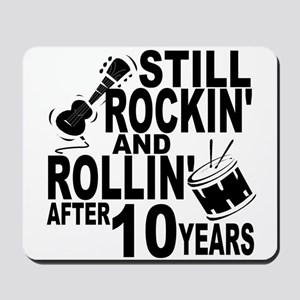 Rockin And Rollin After 10 Years Mousepad