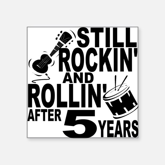 Rockin And Rollin After 5 Years Sticker