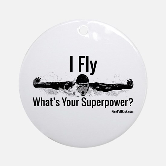 I Fly What's Your Superpower? Ornament (Round)