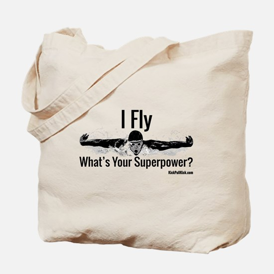 I Fly What's Your Superpower? Tote Bag