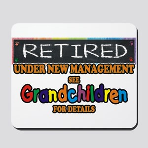 Retired Under New Management Mousepad