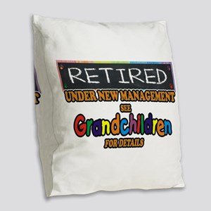 Retired Under New Management Burlap Throw Pillow