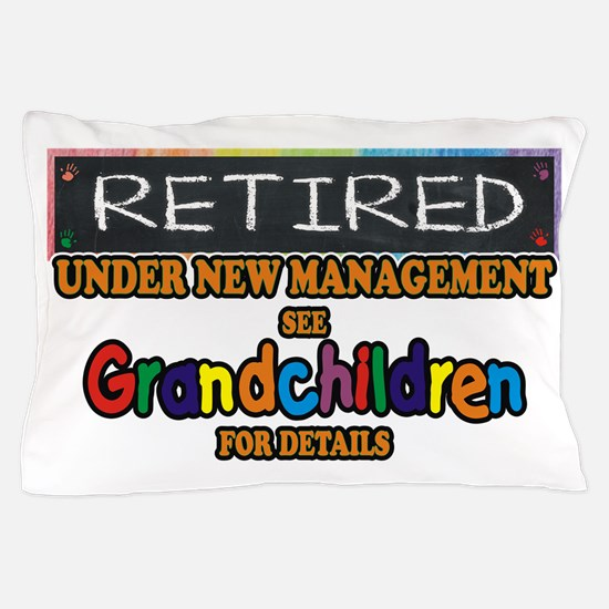Retired Under New Management Pillow Case