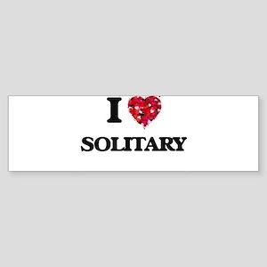 I love Solitary Bumper Sticker