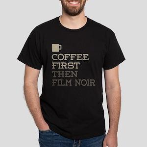 Coffee Then Film Noir T-Shirt