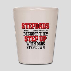 Stepdads step up Shot Glass