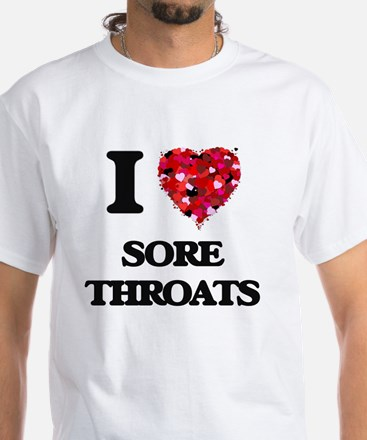 I love Sore Throats T-Shirt