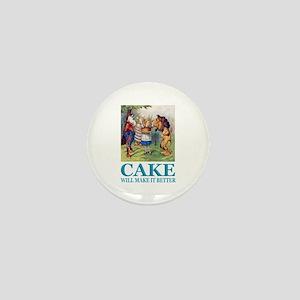 Cake Will Make It Better Mini Button